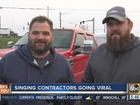 Singing contractors go viral after sharing video