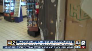 Two ATMs stolen from stores on the Eastern Shore