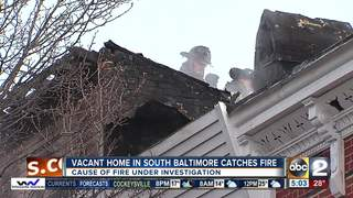 Vacant house catches fire in South Baltimore